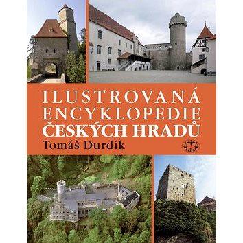 Ilustrovaná encyklopedie Českých hradů (978-80-7277-402-9)