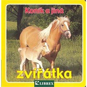 Koník a jiná zvířátka (978-80-7228-569-3)