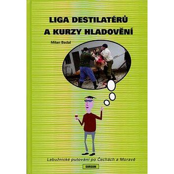 Liga destilatérů a kurzy hladovění: Labužnické putování po Čechách a Moravě (978-80-7323-174-3)