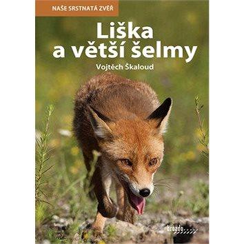 Liška a větší šelmy: Naše srstnatá zvěř (978-80-209-0372-3)