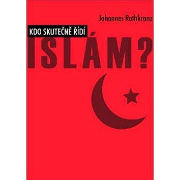 Kdo skutečně řídí Islám? (978-80-904365-1-0)