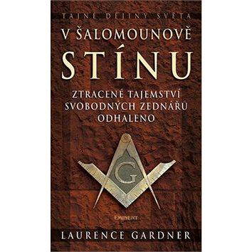 V Šalomounově stínu: Ztracené tajemství svobodných zednářů odhaleno (978-80-7281-384-1)