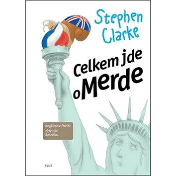 Celkem jde o Merde: Angličan z Paříže objevuje Ameriku (978-80-00-02267-3)