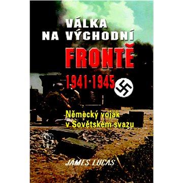 Válka na východní frontě 1941 - 1945 (978-80-206-1058-4)