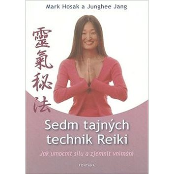 Sedm tajných technik Reiki (978-80-7336-506-6)