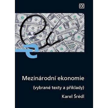 Mezinárodní ekonomie: (vybrané texty a příklady) (978-80-87197-18-9)