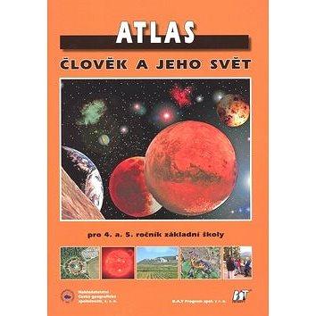Atlas Člověk a jeho svět: pro 4. a 5. ročník základní školy (978-80-86034-79-9)