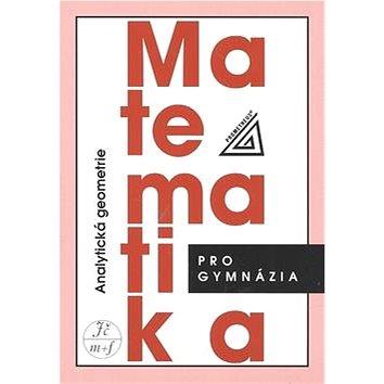 Matematika pro gymnázia Analytická geometrie (978-80-7196-390-5)