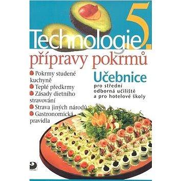 Technologie přípravy pokrmů 5: Učebnice pro střední odborná učiliště a pro hotelové školy (978-80-7373-026-0)