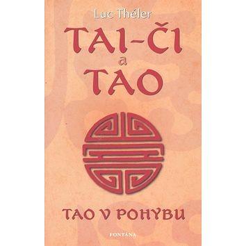 Tai-Či a Tao: Tao v pohybu (978-80-7336-508-0)