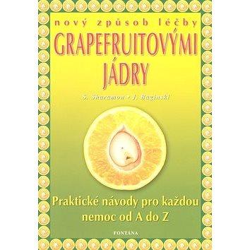 Nový způsob léčby grapefruitovými jádry: Praktické návody pro každou nemoc od A do Z (978-80-7336-130-3)