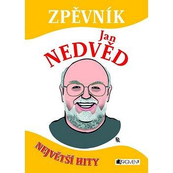 Zpěvník Jan Nedvěd: Největší hity (978-80-253-0928-5)