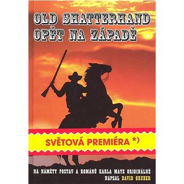 Old Shatterhand opět na západě: Epigonský dobrudružný román na náměty postav a příběhů Karla Maye (978-80-85624-29-8)