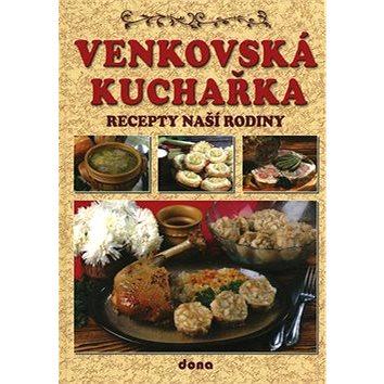 Venkovská kuchařka: Recepty naší rodiny (978-80-7322-128-7)