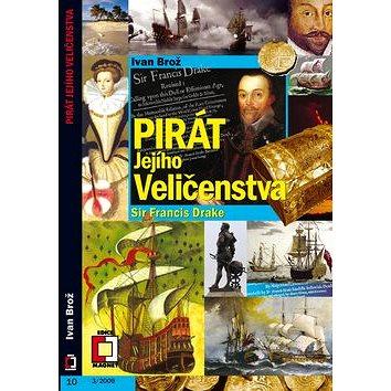 Pirát Jejího Veličenstva Francis Drake (978-80-7425-008-8)