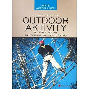 Outdoor aktivity: 50 aktivit pro trénink, školení i zábavu (978-80-251-2650-9)