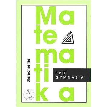 Matematika pro gymnázia Stereometrie (978-80-7196-389-9)