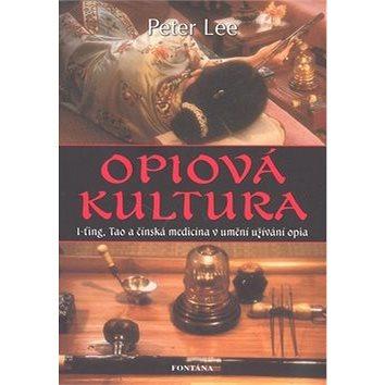 Opiová kultura (978-80-7336-467-0)