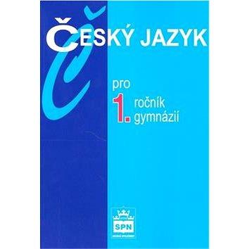 Český jazyk pro 1.ročník gymnázií (978-80-7235-400-9)