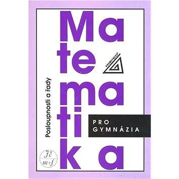 Matematika pro gymnázia Posloupnosti a řady (978-80-7196-391-2)