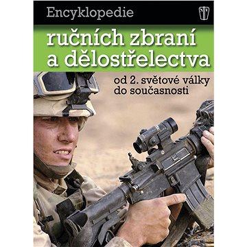 Encyklopedie ručních zbraní a dělostřelectva: od 2. světové války do současnosti (978-80-206-1106-2)