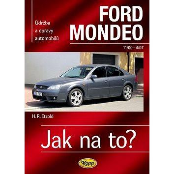 Ford Mondeo od11/00 do 4/07: Údržba a opravy automobilů č.85 (978-80-7232-392-0)