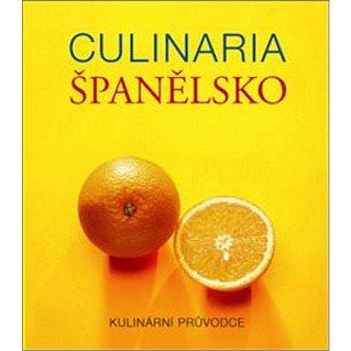 Culinaria Španělsko: Kulinární průvodce (978-80-7391-269-7)