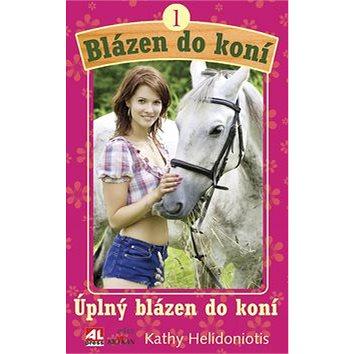 Blázen do koní 1 Úplný blázen do koní (978-80-7362-727-0)