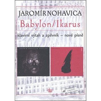 Babylon / Ikarus: Obsahuje CD s ukázkami klavírního výtahu (979-0-06-50975-4)