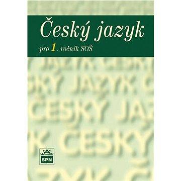 Český jazyk pro 1. ročník SOŠ (978-80-7235-427-6)