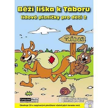 Běží liška k Táboru: Lidové písničky pro děti 2 (978-80-7402-019-3)