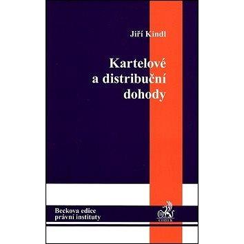 Kartelové a distribuční dohody: Teorie a praxe (978-80-7400-136-9)