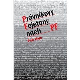 Právníkovy Fejtony aneb PF (978-80-7179-660-2)