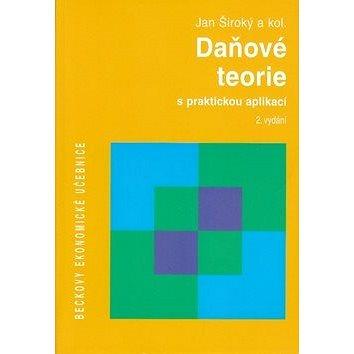 Daňové teorie s praktickou aplikací 2. vydání (978-80-7400-005-8)