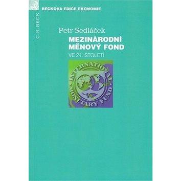 Mezinárodní měnový fond ve 21. století (978-80-7400-012-6)