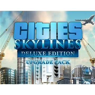 Cities: Skylines - Deluxe Edition Upgrade Pack (PC) Steam DIGITAL (762433)