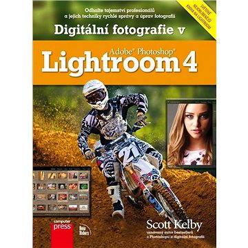 Digitální fotografie v Adobe Photoshop Lightroom 4 9788025137611