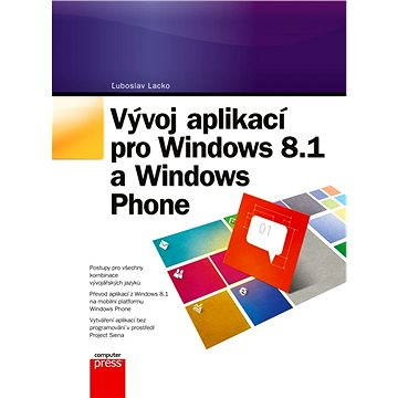Vývoj aplikací pro Windows 8.1 a Windows Phone (9788025138229)